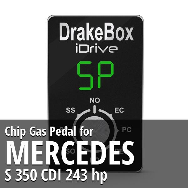 Chip Mercedes S 350 CDI 243 hp Gas Pedal